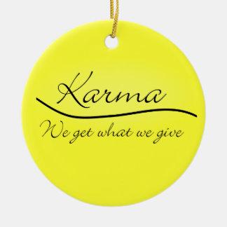 カルマ-私達が与えるもの私達は得ます セラミックオーナメント