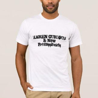 カレンCURIOUS&の新しいプロフェッショナル Tシャツ