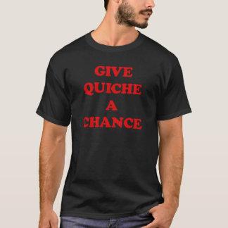 キッシュにチャンスを与えて下さい Tシャツ