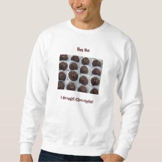 キャンデーは、私を、私持って来ましたチョコレートを抱き締めます! スウェットシャツ