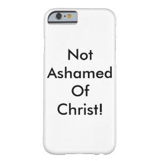 キリスト(IPhone 6sの場合)を恥じなかった Barely There iPhone 6 ケース