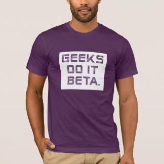 ギークはベータそれをします Tシャツ