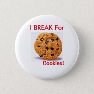 クッキーのための壊れ目! ボタン 5.7CM 丸型バッジ