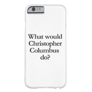 クリストファー・コロンブスする何が BARELY THERE iPhone 6 ケース