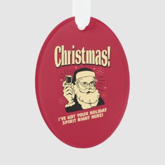 クリスマス: 私はあなたの休日の精神をここに正しく持っています オーナメント