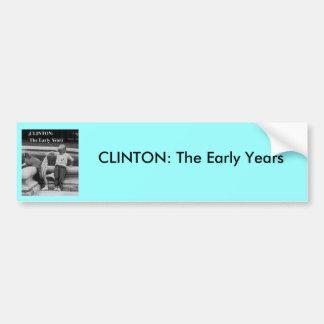クリントン初期ピン、クリントン: 早いの… バンパーステッカー
