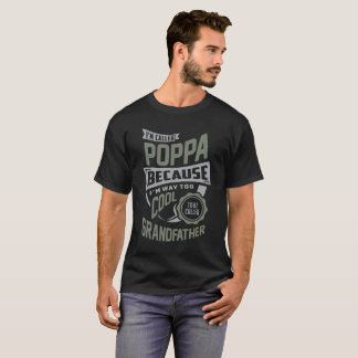 クールなPoppa。 完全なギフト! Tシャツ