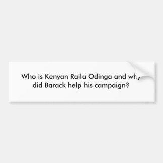 ケニアのライラOdingaはだれ、そしてであるかバラクhを…なぜしたか バンパーステッカー