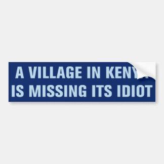 ケニヤの村は馬鹿のステッカーを恋しく思っています バンパーステッカー