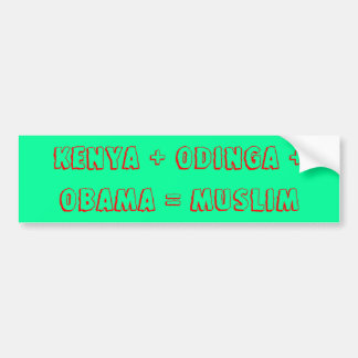 ケニヤ + Odinga +オバマ=イスラム教 バンパーステッカー