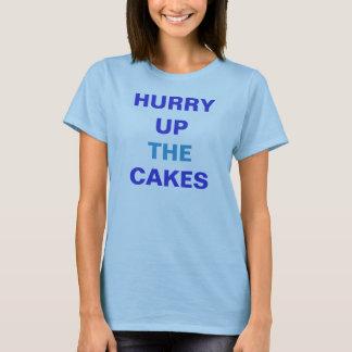 ケーキを急がせて下さい Tシャツ