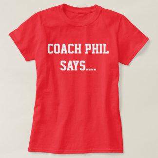 コーチフィルは言います…. Tシャツ