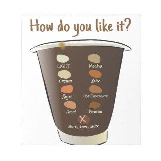コーヒーいかにしなさいかそれを好みます ノートパッド