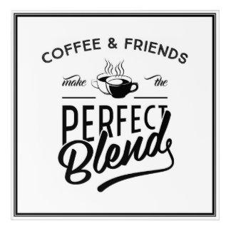 コーヒーおよび友人は完全なブレンドを作ります アクリルウォールアート