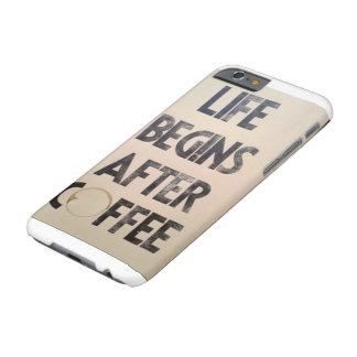 コーヒーはすべてをよりよくさせます BARELY THERE iPhone 6 ケース
