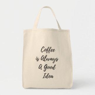 コーヒーはよいアイディアの食料雑貨のトート常にです トートバッグ