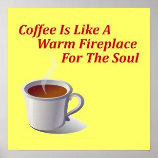 コーヒーは精神のための暖かい暖炉のようです ポスター