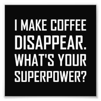 コーヒーは超出力消えます フォトプリント