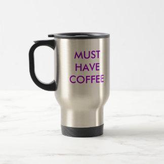 コーヒーを食べなければなりません トラベルマグ