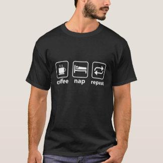 コーヒー昼寝の繰り返しのユーモアのティー Tシャツ