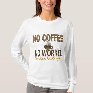 コーヒー無しWorkee NCISの代理店無し Tシャツ