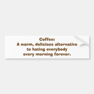 コーヒー: 人々BMPER STKRを憎むことへの代わり バンパーステッカー