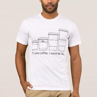 コーヒー、私は高いです Tシャツ