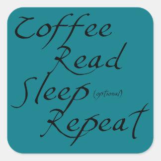 コーヒー、読書、睡眠、繰り返し-色を選んで下さい スクエアシール