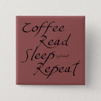 コーヒー、読書、睡眠、繰り返し 5.1CM 正方形バッジ