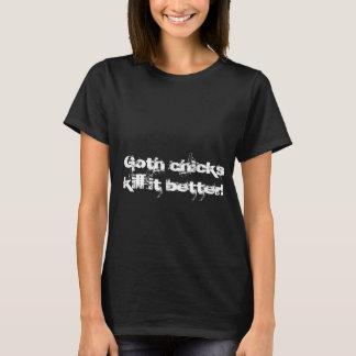 ゴシックのひよこの殺害よりよくそれ! Tシャツ