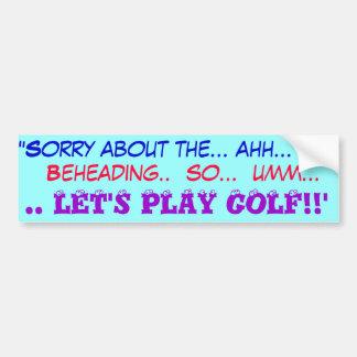 ゴルフをすることを行こう バンパーステッカー