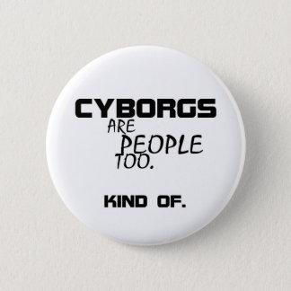 サイボーグは人々余りにボタンです 缶バッジ