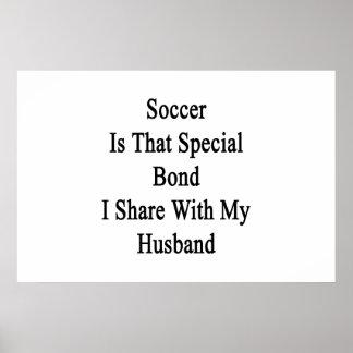 サッカーは私が私のHusbanと共有するスペシャルの結束ことです ポスター
