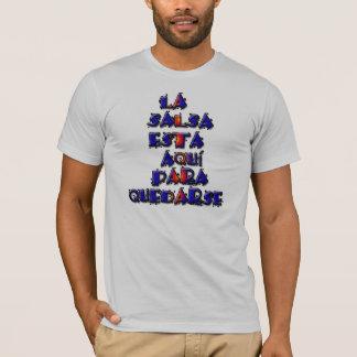 サルサはとどまることをここにあります Tシャツ