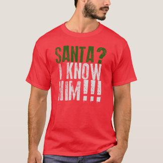 サンタか。 私は彼を知っています! Tシャツ