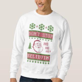 サンタに醜いクリスマスを信じることを止めないで下さい スウェットシャツ