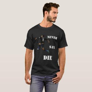 """サンノゼの地震は""""決して死にます""""言いませんTシャツ Tシャツ"""