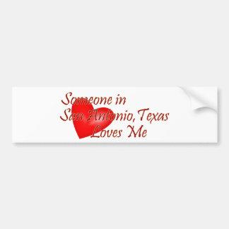 サン・アントニオテキサス州の誰かは私を愛します バンパーステッカー