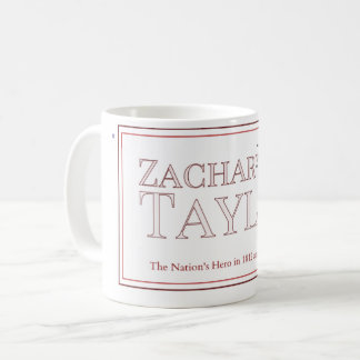 ザカリー・テイラーのキャンペーンマグ コーヒーマグカップ