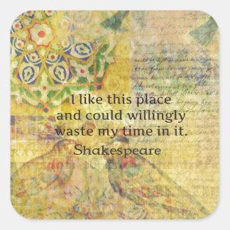"""シェークスピアのおもしろいな引用文""""私は好みますこの場所を…. スクエアシール"""
