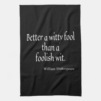 シェークスピアの引用文は機知に富んだ愚か者の愚かなウィットをよくします キッチンタオル