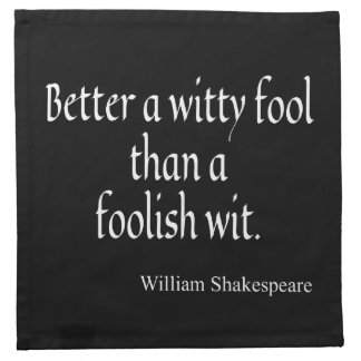 シェークスピアの引用文は機知に富んだ愚か者の愚かなウィットをよくします ナプキンクロス