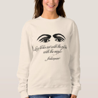 シェークスピアの愛は目とない見ます スウェットシャツ