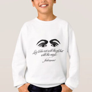 シェークスピアの服装、愛は目とない見ます スウェットシャツ