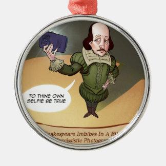 シェークスピアはおもしろいなSelfieを取ります メタルオーナメント