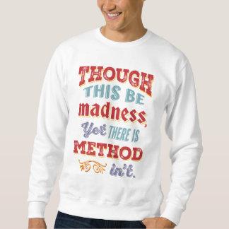 シェークスピアハムレットの引用文-しかしこれは狂気です スウェットシャツ