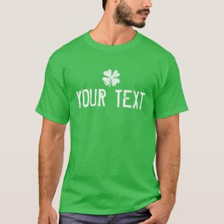 シャムロックが付いているSt patricks dayのあなた自身のワイシャツを作って下さい Tシャツ