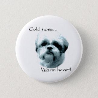 シーズー(犬)のTzuの冷たい鼻の暖かいハート-ボタン 缶バッジ
