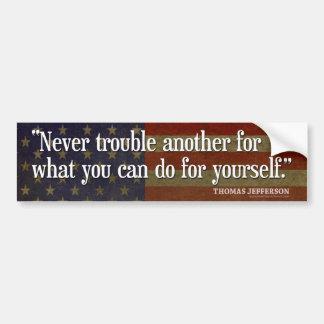 ジェファーソンの引用文: …何のための決して別のものを悩まさないで下さい バンパーステッカー