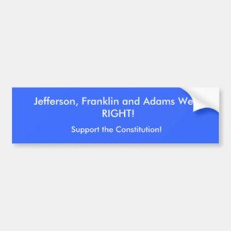 ジェファーソン、フランクリンおよびアダムスは正しかったです! 、補足… バンパーステッカー